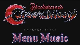 Bloodstained Curse of The Moon- Opening Title Menu Music Video