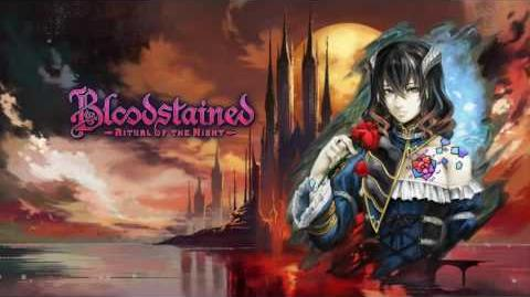 Bloodstained Ritual of the Night OST - Cursed Orphan (2016 Demo) ~Extended~