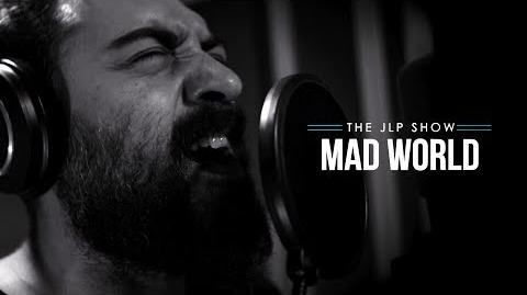 The JLP Show - Mad World (Tears For Fears Gary Jules Cover)