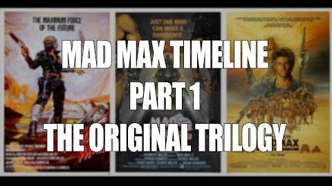 Mad Max Timeline PART 1 - Original Trilogy