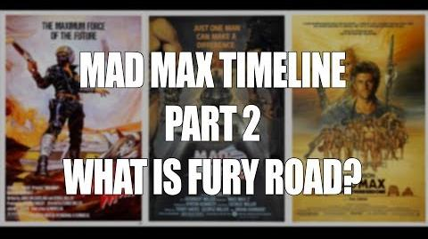 Mad Max Timeline PART 2 - Fury Road Sequel? Reboot? Revisit?