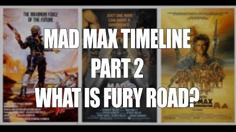 Mad Max Timeline PART 2 - Fury Road Sequel? Reboot? Revisit?