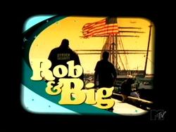 Rob & Big-1-