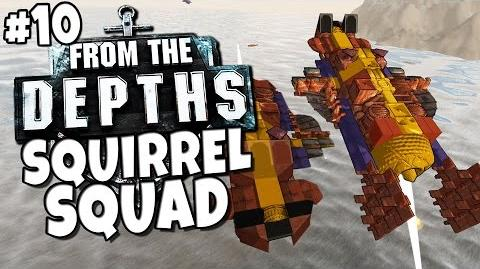 From the Depths 10 - Squirrel Squad