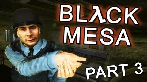 Black Mesa Source - Let's Play Part 3 - Friendly Faces!