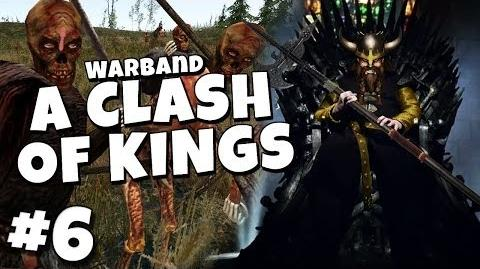 Warband - A Clash of Kings 6 - They Live!