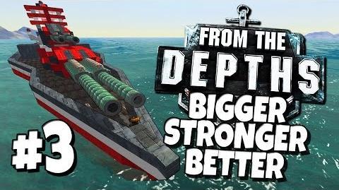 From the Depths 3 - Bigger, Better, Stronger.