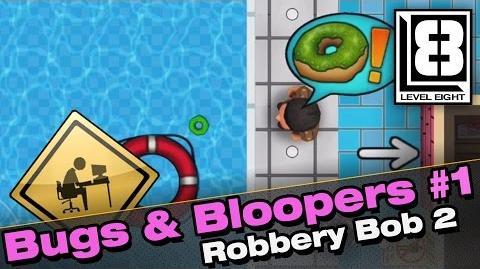 Bugs & Bloopers 1 - Robbery Bob 2