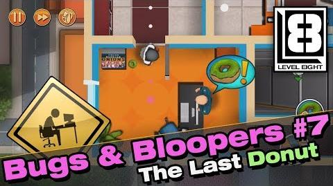 Robbery Bob - Bugs & Bloopers 7 - The Last Donut