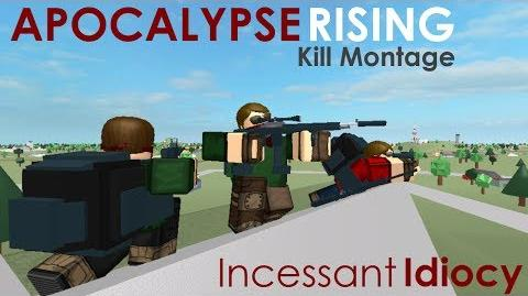 ROBLOX Apocalypse Rising Kill Montage - Incessant Idiocy