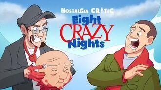 Eight Crazy Nights - Nostalgia Critic
