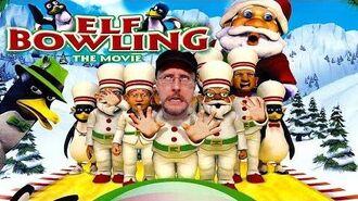 Elf Bowling the Movie - Nostalgia Critic