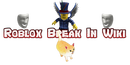 Roblox Break In Wiki