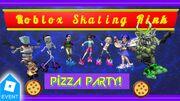 Roblox Skating Rink Pizza Party