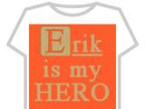 Erik Is My Hero