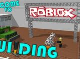 ROBLOX/Welcome to ROBLOX Building