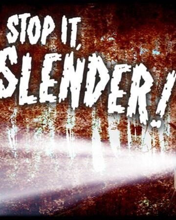 Stop It Slender Roblox Wikia Fandom
