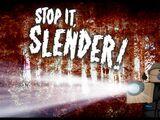 Kinnis97/Stop it, Slender!
