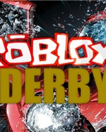 Roblox Derby Roblox Wikia Fandom