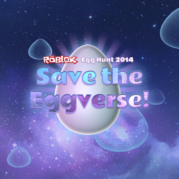 Egg Hunt 2014 Save The Eggverse Roblox Wikia Fandom