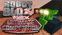 ROBOT BLOX ROBLOX Ultimate Competition Thumbnail