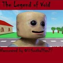 Roblox Creepypasta Nameless Player The Legend Of Void Void Creepypasta Remake Roblox Creepypasta Wiki Fandom
