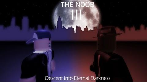 The Noob Movie III- Descent into Eternal Darkness (FULL MOVIE)
