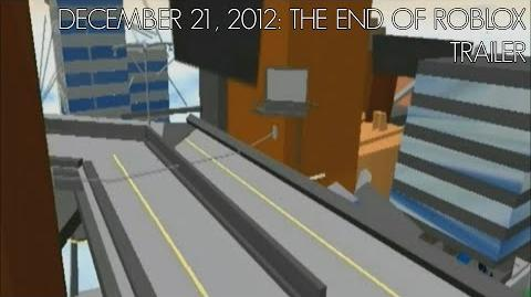 December 21, 2012 The End of Roblox Trailer (2012 Film)