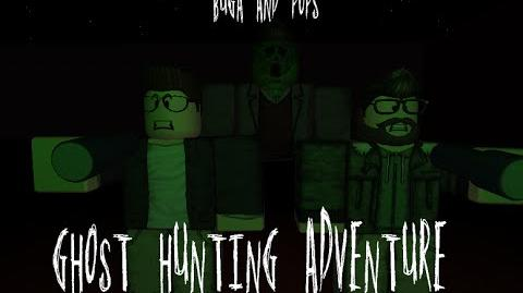 Buga and Pops' Ghost Hunting Adventure