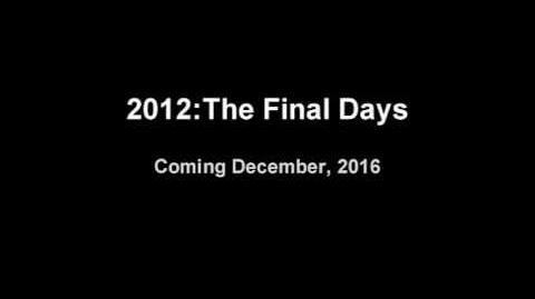 2012-The Final Days (Reboot) Teaser Trailer
