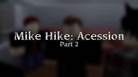 Mike Hike Accession 2014 - Part 2 Full Film 2