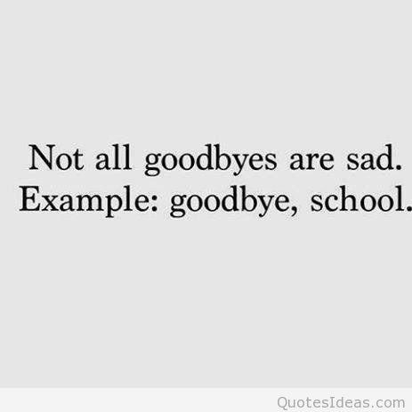 Funny Goodbye School Quote Jpg