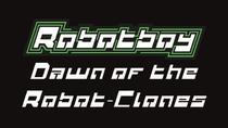 Robotboy dawn of the robot clones main title ffp by rbsustarco-dbn6q97
