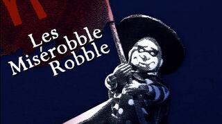 Les Miserobble Robble