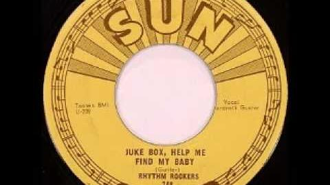 Rhythm Rockers - Juke Box, Help Me Find My Baby