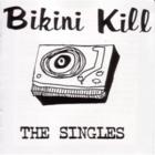 Bikini Kill The Singles
