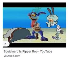 Squidward id ripper roo