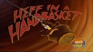Heff in a Handbasket