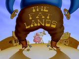 The Fatlands
