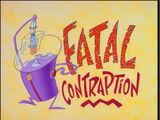 Fatal Contraption