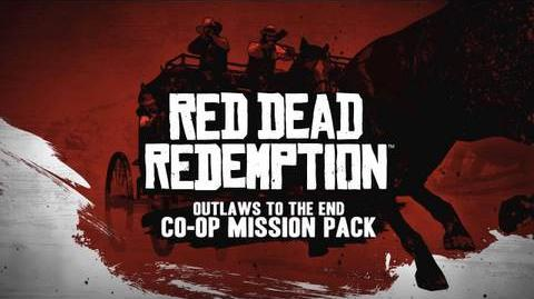 Red Dead Redemption Outlaws to the End Co-Op Mission Pack DLC Trailer
