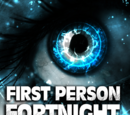 Ongoing Worlds First Person Fortnight