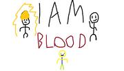 I AM BLOOD