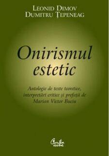 Onirismul-estetic-antologie-de-texte-teoretice-interpretari-critice-si-prefata-de-marian-victor-buciu 1 fullsize