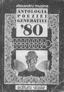 Alexandrumusina antologiapoezieigeneratiei80