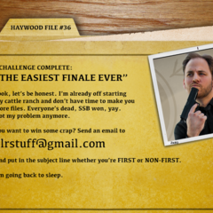 Haywood File 36 - The Easiest Finale Ever (Fake File)