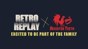 RETRO REPLAY Joins Rooster Teeth's Gaming Family