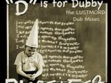 """""""D"""" Is for Dubby"""