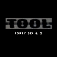 Tool forty six and 2