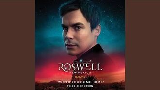 Would You Come Home (From Roswell, New Mexico Season 2)